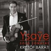 Ysaye; Sonatas For Solo Violin