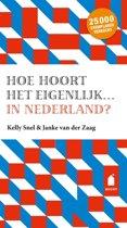 Hoe hoort het eigenlijk...in Nederland?