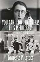 You Can't Do That Here! This Is the Bbc!