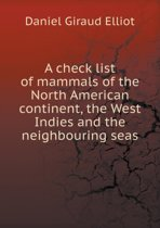 A Check List of Mammals of the North American Continent, the West Indies and the Neighbouring Seas
