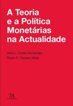 A Teoria e a Política Monetária na Actualidade