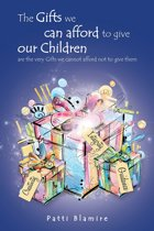 The Gifts We Can Afford to Give Our Children