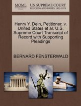 Henry Y. Dein, Petitioner, V. United States et al. U.S. Supreme Court Transcript of Record with Supporting Pleadings