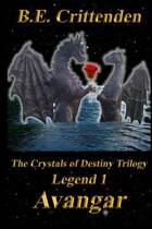 The Crystals of Destiny Trilogy, Legend 1, Avangar