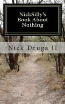 Nicksilly's Book about Nothing