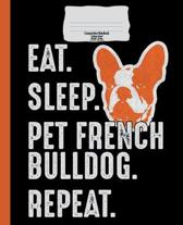 French Bulldog Composition Notebook, College Ruled, Eat Sleep Repeat