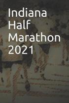 Indiana Half Marathon 2021