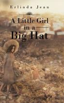 A Little Girl in a Big Hat