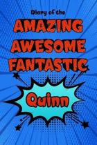 Diary of the Amazing Awesome Fantastic Quinn