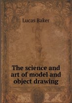 The Science and Art of Model and Object Drawing