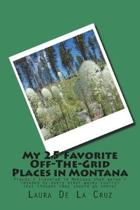 My 25 Favorite Off-The-Grid Places in Montana