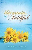 Uncertain, but Faithful