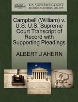 Campbell (William) V. U.S. U.S. Supreme Court Transcript of Record with Supporting Pleadings