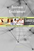 Business Enablement a Complete Guide - 2019 Edition
