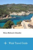 Ibiza (Balearic Islands) - Wink Travel Guide