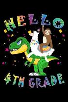 Hello 4th Grade: Journal for Llama Sloth T-Rex Lover First Day Of School