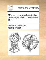 Memoires de Mademoiselle de Montpensier. ... Volume 6 of 7