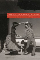 Making the White Man's West