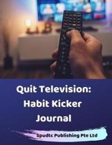 Quit Television: Habit Kicker Journal