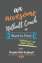 An Awesome Netball Coach is Hard to Find Difficult to Part With and Impossible to Forget