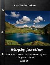 Mugby Junction, the Extra Christmas Number of All the Year Round (1866)