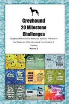 Greyhound 20 Milestone Challenges Greyhound Memorable Moments.Includes Milestones for Memories, Gifts, Grooming, Socialization & Training Volume 2