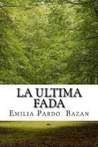 La Ultima Fada (Spanish Edition)