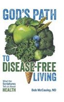God's Path to Disease-Free Living