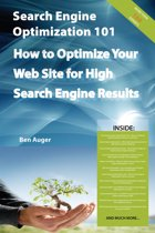 Search Engine Optimization 101 - How to Optimize Your Web Site for High Search Engine Results