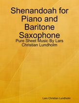 Shenandoah for Piano and Baritone Saxophone - Pure Sheet Music By Lars Christian Lundholm