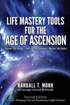 Life Mastery Tools for the Age of Ascension - Revised Edition