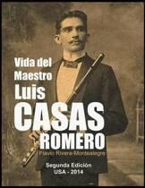 Vida del Maestro Luis Casas Romero