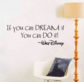 Muursticker''If you can dream it You can do it!'' Van Walt Disney