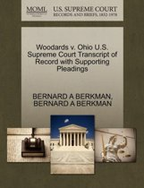 Woodards V. Ohio U.S. Supreme Court Transcript of Record with Supporting Pleadings