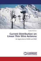 Current Distribution on Linear Thin Wire Antenna