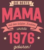 Die Beste Mama wurde 1976 geboren: Wochenkalender 2020 mit Jahres- und Monats�bersicht und Tracking von Gewohnheiten - Terminplaner - ca. Din A5