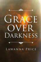 Grace Over Darkness