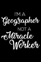 I'm a Geographer Not a Miracle Worker