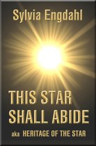 This Star Shall Abide: aka Heritage of the Star