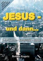 Jesus - und dann...