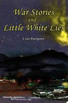 War Stories and Little White Lies