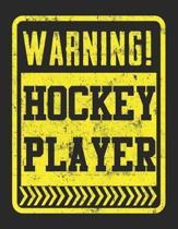 Warning! Hockey Player!