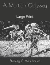 A Martian Odyssey: Large Print