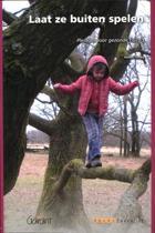 Fontys Reeks Educatief 12 - Laat ze buiten spelen