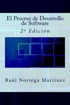 El Proceso de Desarrollo de Software: 2ª Edicion