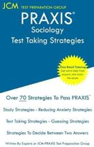 PRAXIS Sociology - Test Taking Strategies: PRAXIS 5952 Exam - Free Online Tutoring - New 2020 Edition - The latest strategies to pass your exam.