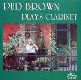 Pud Brown Plays Clarinet