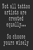 Not All Tattoo Artist Created Equally.. So Choose Yours Wisely
