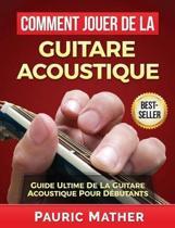 Comment Jouer De La Guitare Acoustique