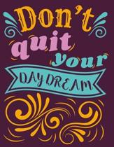 Don't Quit Your Daydream 2019-2021 Monthly Planner with Inspiring Quotes